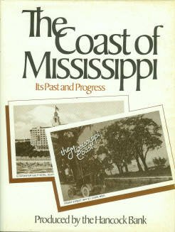 The Hancock Bank. The Coast Of Mississippi: Its Past And Progress