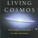 Impey, Chris. The Living Cosmos: Our Search For Life In The Universe