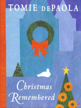 De Paola, Tomie. Christmas Remembered