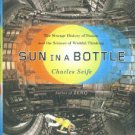 Seife, Charles. Sun In A Bottle: The Strange History Of Fusion And The Science Of Wishful Thinking
