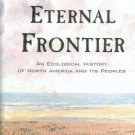 Flannery, Tim. The Eternal Frontier: An Ecological History Of North America And Its Peoples