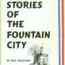 Van Gundy, Paul. Stories Of The Fountain City, 1840-1900