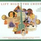 Lift High The Cross: A Bicentennial History Of The First Presbyterian Church, Morganton, NC
