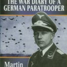 Poppel, Martin. Heaven And Hell: The War Diary Of A German Paratrooper