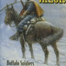 Schubert, Frank N. Black Valor: Buffalo Soldiers And The Medal Of Honor, 1870-1898