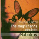 Wood, Michael. The Magician's Doubts: Nabokov And The Risks Of Fiction