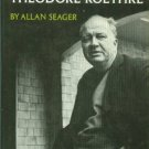 Seager, Allan. The Glass House: The Life Of Theodore Roethke