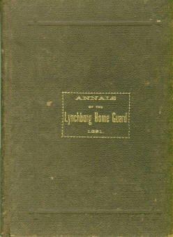 Blackford, Charles M. Annals Of The Lynchburg Home Guard