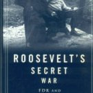 Persico, Joseph E. Roosevelt's Secret War: FDR And World War II Espionage