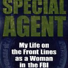 DeLong, Candice. Special Agent: My Life On The Front Lines As A Woman In The FBI
