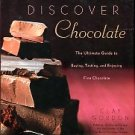 Gordon, Clay. Discover Chocolate: The Ultimate Guide To Buying, Tasting, And Enjoying Fine Chocolate