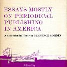 Essays Mostly On Periodical Publishing In America: A Collection In Honor Of Clarence Gohdes