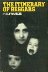 Francis, H. E. The Itinerary Of Beggars