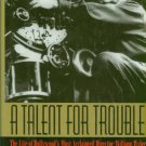 Herman, Jan. A Talent For Trouble: The Life Of Hollywood's Most Acclaimed Director, William Wyler