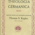 Kepler, Thomas S., ed. Theologia Germanica: The Way To A Sinless Life