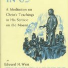 West, Edward N. God's Image In Us: A Meditation On Christ's Teachings In His Sermon On The Mount