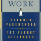 Davis, Tom. Sacred Work: Planned Parenthood And Its Clergy Alliances