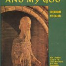 Pitcairn, Theodore. My Lord And My God: Essays On Modern Religion, The Bible And Emanuel Swedenborg