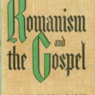 Scott, C. Anderson. Romanism And The Gospel