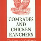 Kann, Kenneth L. Comrades And Chicken Ranchers: The Story Of A California Jewish Community