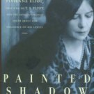 Seymour-Jones, Carole. Painted Shadow: The Life Of Vivienne Eliot, First Wife Of T.S. Eliot...