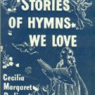 Rudin, Cecilia Margaret. Stories Of Hymns We Love