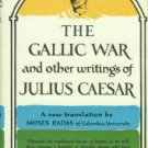 Julius Caesar. The Gallic War And Other Writings
