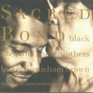 Brown, Keith Michael. Sacred Bond: Black Men And Their Mothers