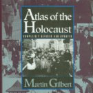 Gilbert, Martin. Atlas Of The Holocaust