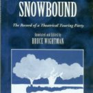 Stoker, Bram. Snowbound: The Record Of A Theatrical Touring Party