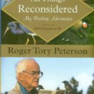 Peterson, Roger Tory. All Things Reconsidered: My Birding Adventures