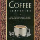 Thorn, Jon. The Coffee Companion: The Connoisseur's Guide To The World's Best Brews