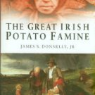 Donnelly, James S. The Great Irish Potato Famine
