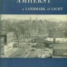 Rand, Frank Prentice. The Village Of Amherst: A Landmark Of Light