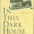 Kehoe, Louise. In This Dark House: A Memoir