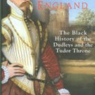 Wilson, Derek. The Uncrowned Kings Of England: The Black History Of The Dudleys And The Tudor Throne