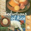 Alford, Jeffrey, and Duguid, Naomi. Seductions Of Rice: A Cookbook