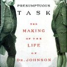 Sisman, Adam. Boswell's Presumptuous Task: The Making Of The Life Of Dr. Johnson