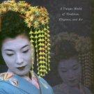 Gallagher, John. Geisha: A Unique World Of Tradition, Elegance, And Art