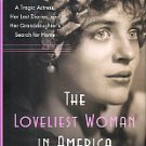 Gaston, Bibi. The Loveliest Woman In America: A Tragic Actress, Her Lost Diaries...