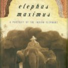 Alter, Stephen. Elephas Maximus: A Portrait Of The Indian Elephant