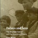 Miller, Char. Fathers And Sons: The Bingham Family And The American Mission