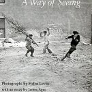 Levitt, Helen. A Way Of Seeing [With an essay by James Agee]