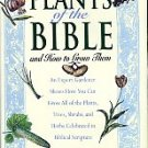 Swenson, Allan A. Plants Of The Bible And How To Grow Them