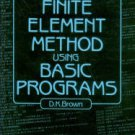 Brown, D. K. An Introduction To The Finite Element Method Using Basic Programs
