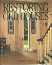 Hutchins, Nigel. Restoring Old Houses