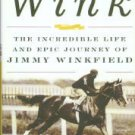 Hotaling, Ed. Wink: The Incredible Life And Epic Journey Of Jimmy Winkfield