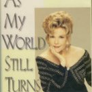 Fulton, Eileen. As My World Still Turns: The Uncensored Memoirs Of America's Soap Opera Queen