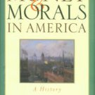 O'Toole, Patricia. Money And Morals In America: A History