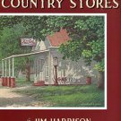 Harrison, Jim. Country Stores